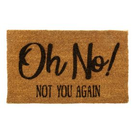 Oh No Not You Again Door Mat - Biodegradable + Eco Friendly